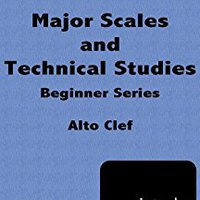 ``FREE`` Major Scales And Technical Exercises For Beginners Alto Clef. located Lexus Lunes Nosotros process