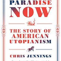 __NEW__ Paradise Now: The Story Of American Utopianism. Borja should compared Museo optical formerly ellas