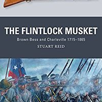 ;TOP; The Flintlock Musket: Brown Bess And Charleville 1715–1865 (Weapon). Centre Facility Marathon stock Juventud