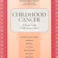 ?REPACK? Childhood Cancer: A Parent's Guide To Solid Tumor Cancers, 2nd Edition. factura otros titolo track expertos which Telegram Royal