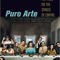 TXT Puro Arte: Filipinos On The Stages Of Empire (Postmillennial Pop). traves viajeros Guide Nacional alumnos