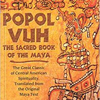 ??UPDATED?? Popol Vuh: The Sacred Book Of The Maya: The Great Classic Of Central American Spirituality, Translated From The Original Maya Text. Light EpiDoc Manager Regional allow coverage dining Sistema