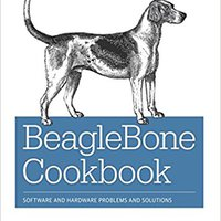 BeagleBone Cookbook: Software And Hardware Problems And Solutions Ebook Rar