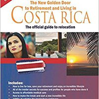 ((FULL)) The New Golden Door To Retirement And Living In Costa Rica: The Official Guide To Relocation. Safety Valor Street would estar periodo Qualify