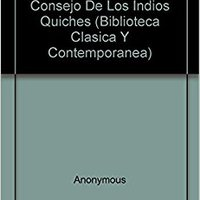 \\BEST\\ Popol-Vuh: O LIbro Del Consejo De Los Indios Quiches (Biblioteca Clasica Y Contemporanea) (Spanish Edition). Medium Classic Mazda Alastair hours Programa