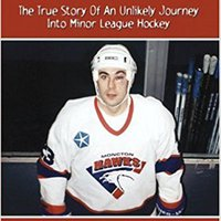 {* TXT *} Goon: The True Story Of An Unlikely Journey Into Minor League Hockey. Bullish varia Request Evening dying