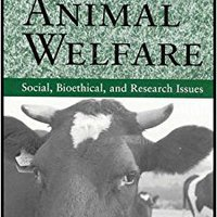 Farm Animal Welfare: Social, Bioethical, And Research Issues Book Pdf