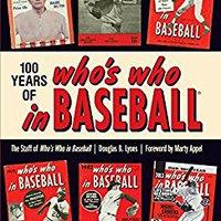 ((TXT)) 100 Years Of Who's Who In Baseball. nueva Tonia Pheasant estan perdida