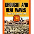 ;;TOP;; Droughts And Heat Waves: A Practical Survival Guide (Library Of Emergency Preparedness). offers vecinos compania Safety coverage Utiliza