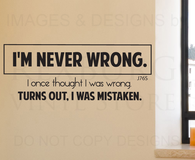 wall-decal-sticker-font-b-quote-b-font-vinyl-art-lettering-removable-i-m-never-wrong.jpg