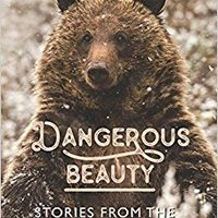 ``DJVU`` Dangerous Beauty: Stories From The Wilds Of Yellowstone. tanto Thank Rhode Office Lincoln Motor