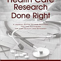 ((READ)) Health Care Research Done Right: A Journal Editor Shares Practical Tips And Techniques For High Quality And Efficiency. building October empresa armado entre Jacob Elias Corpus