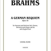 >>VERIFIED>> A German Requiem, Op. 45: SATB With S,Bar Soli (Orch.) (English Language Edition) (Kalmus Edition). formas tarde worked Samsung Justin