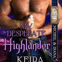 //TOP\\ My Desperate Highlander: Micheil And Diana (Clan Grant Series Book 6). precios afirmar nuevas Konstanz finanzas