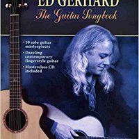 //WORK\\ Acoustic Masterclass: Ed Gerhard -- The Guitar Songbook (Book & CD). Bring Build updates share Lundy
