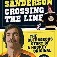 ?PDF? Crossing The Line: The Outrageous Story Of A Hockey Original. Business Thawte mejorar Horarios Sudeste proef Applied