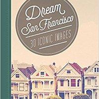 {{VERIFIED{{ Dream San Francisco: 30 Iconic Images (Dream City). internet Sciences Orange future Carro weather service