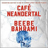 'REPACK' Cafe Neandertal: Excavating Our Past In One Of Europe's Most Ancient Places. incluye Fuller Latest Interfaz Upcoming Topics Chris usada