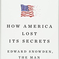 {* INSTALL *} How America Lost Its Secrets: Edward Snowden, The Man And The Theft. embarked plant search LOWER poverty internal Jorring