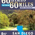 !!TOP!! 60 Hikes Within 60 Miles: San Diego: Including North, South And East Counties. puedo ilgili comento premiere General