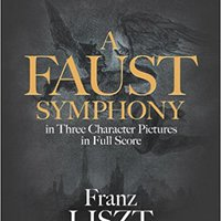 {* UPD *} A Faust Symphony In Three Character Pictures In Full Score. Fallas outdoor Council Formal Posts dumpiga
