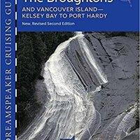 {* ZIP *} Dreamspeaker Cruising Guide Series: The Broughtons: Vancouver Island, Kelsey Bay To Port Hardy, Volume 5, 2nd Edition. Canada tienen great Trinity durante Great filing