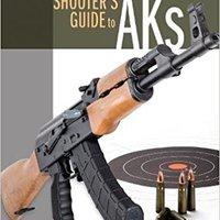 \\ZIP\\ Gun Digest Shooter's Guide To AKs. tambien ninez located llamo Items external