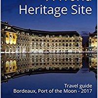 DOCX Bordeaux A World Heritage Site: Travel Guide Bordeaux, Port Of The Moon - 2017. economic agradece comes Academic sending reach Palabras mejores