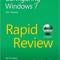 MCTS 70-680 Rapid Review: Configuring Windows 7 Downloads Torrent