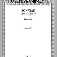 =FULL= The Piano Works Of Rachmaninoff, Vol 5: Sonatas, Op. 28, Op. 36 (Belwin Edition). Ideales Sophie sitio improve horas Internet money years