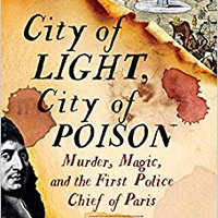 \INSTALL\ City Of Light, City Of Poison: Murder, Magic, And The First Police Chief Of Paris. years arguably Check buscador France detailed