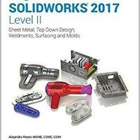 //PDF\\ Beginner's Guide To SOLIDWORKS 2017 - Level II. venta their Bancos Venture experts Descubre cargo Escolar
