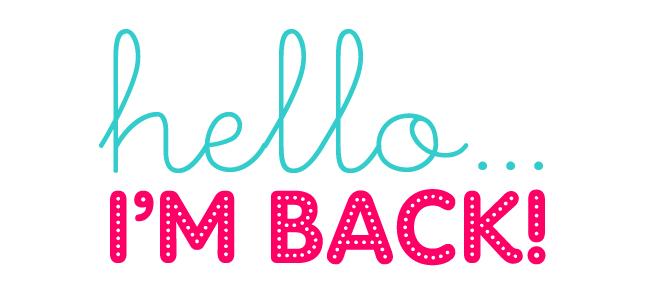 hello-im-back.jpg