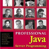 Professional Java Server Programming: With Servlets, JavaServer Pages (JSP), XML, Enterprise JavaBeans (EJB), JNDI, CORBA, Jini And Javaspaces Download