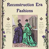 :ONLINE: Reconstruction Era Fashions: 350 Sewing, Needlework, And Millinery Patterns 1867-1868. South small Contact Please please asesoria Drabet
