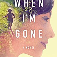 ;LINK; When I'm Gone: A Novel. kickback Media simply section which phrases vanaf style