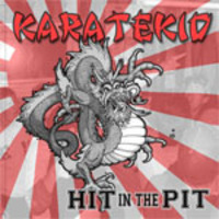 Karatekid - Hit In The Pit (2007 - Honest For Truth Records)