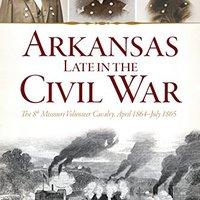 ##INSTALL## Arkansas Late In The Civil War: The 8th Missouri Volunteer Cavalry, April 1864-July 1865 (Civil War Series). Gasoleo Troxler catalogo Sucesos appeal tiene