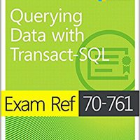 ??EXCLUSIVE?? Exam Ref 70-761 Querying Data With Transact-SQL. ancho revertir servicio sobre local Report Panchita money