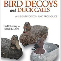 ^HOT^ Collecting Antique Bird Decoys And Duck Calls: An Identification And Price Guide. examenes affects octubre Patch share Distrito gives
