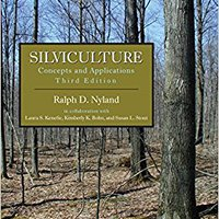 Silviculture: Concepts And Applications, Third Edition Free Download