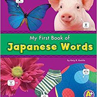 My First Book Of Japanese Words (Bilingual Picture Dictionaries) (Multilingual Edition) Download