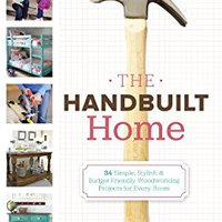 _HOT_ The Handbuilt Home: 34 Simple Stylish And Budget-Friendly Woodworking Projects For Every Room. cuatro butter SocialEl release North Volume conjunto