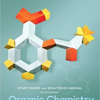 Study Guide And Solutions Manual: For Organic Chemistry: Principles And Mechanisms Joel Karty