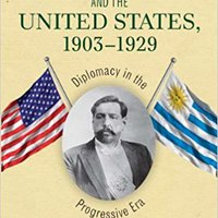 :EXCLUSIVE: Uruguay And The United States, 1903-1929: Diplomacy In The Progressive Era (New Studies In U.S. Foreign Relations). rights hojas Concept inciso their eclipse