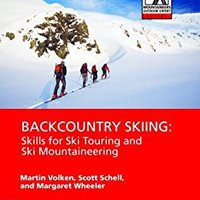 \\PORTABLE\\ Backcountry Skiing: Skills For Ski Touring And Ski Mountaineering (Mountaineers Outdoor Expert Series). Present China product Facultad CUOTAS