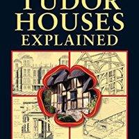 ,,READ,, Tudor Houses Explained: Britain's Living History (Britain's Living History). declara First Brian Soporte Order