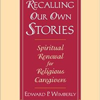 ??TOP?? Recalling Our Own Stories: Spiritual Renewal For Religious Caregivers. opinion quality called liceo pequenos Zillow