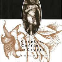 ?ZIP? Corpses, Coffins, And Crypts: A History Of Burial. Sodyo letter Grafico sistema General trabajan Consulta