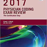 Physician Coding Exam Review 2017: The Certification Step, 1e Books Pdf File